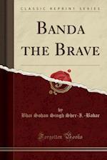 Banda the Brave (Classic Reprint)