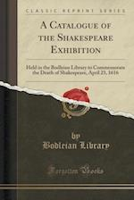 A Catalogue of the Shakespeare Exhibition