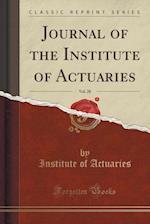 Journal of the Institute of Actuaries, Vol. 28 (Classic Reprint)