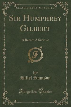 Sir Humphrey Gilbert af Hillel Samson