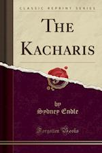 The Kacharis (Classic Reprint)