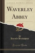 Waverley Abbey (Classic Reprint)