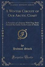 A Winter Circuit of Our Arctic Coast