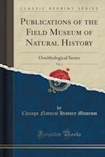 Publications of the Field Museum of Natural History, Vol. 1