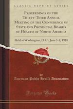 Proceedings of the Thirty-Third Annual Meeting of the Conference of State and Provincial Boards of Health of North America