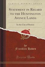 Statement in Regard to the Huntington Avenue Lands