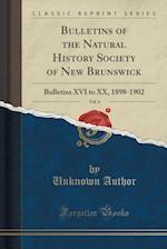 Bulletins of the Natural History Society of New Brunswick, Vol. 4