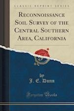 Reconnoissance Soil Survey of the Central Southern Area, California (Classic Reprint)