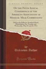 Of the Fifth Annual Conference of the American Association of Medical Milk Commissions