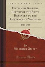 Fifteenth Biennial Report of the State Engineer to the Governor of Wyoming
