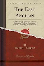 The East Anglian, Vol. 4