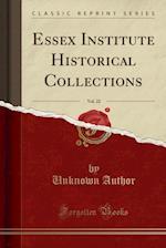Essex Institute Historical Collections, Vol. 22 (Classic Reprint)
