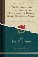 The Preparation of Illustrations for Reports of the United States Geological Survey