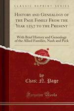 History and Genealogy of the Page Family from the Year 1257 to the Present