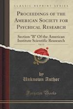 Proceedings of the American Society for Psychical Research, Vol. 13