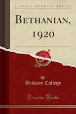 Bethanian, 1920 (Classic Reprint) af Bethany College