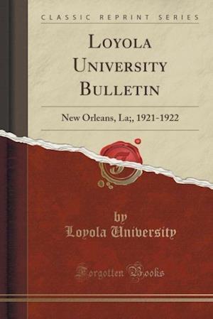 Loyola University Bulletin af Loyola University