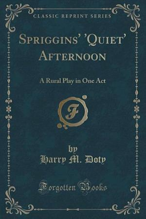 Spriggins' 'Quiet' Afternoon af Harry M. Doty