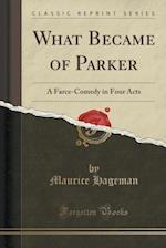 What Became of Parker