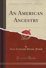 An American Ancestry (Classic Reprint)