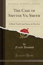 The Case of Smythe Vs; Smith