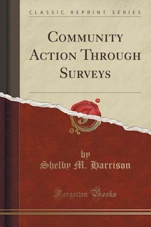Community Action Through Surveys (Classic Reprint) af Shelby M. Harrison