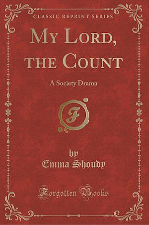 My Lord, the Count af Emma Shoudy