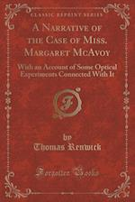 A Narrative of the Case of Miss. Margaret McAvoy af Thomas Renwick