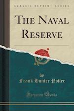 The Naval Reserve (Classic Reprint)