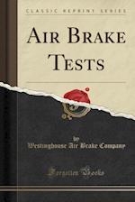 Air Brake Tests (Classic Reprint)