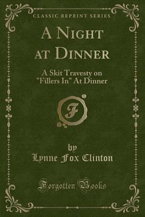 A Night at Dinner af Lynne Fox Clinton