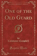 One of the Old Guard (Classic Reprint) af Constance Campbell