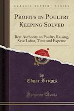 Profits in Poultry Keeping Solved af Edgar Briggs