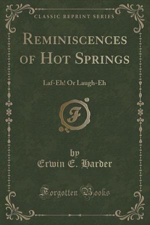 Reminiscences of Hot Springs af Erwin E. Harder