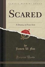 Scared af James W. Fox