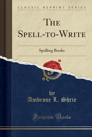 The Spell-To-Write af Ambrose L. Shrie