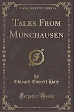 Tales from Munchausen (Classic Reprint)