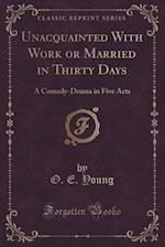 Unacquainted with Work or Married in Thirty Days