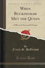 When Buckingham Met the Queen