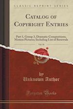 Catalog of Copyright Entries, Vol. 18