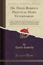 Dr. David Roberts Practical Home Veterinarian