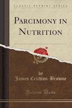 Parcimony in Nutrition (Classic Reprint)