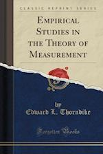 Empirical Studies in the Theory of Measurement (Classic Reprint)
