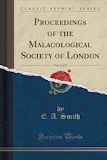 Proceedings of the Malacological Society of London, Vol. 1 of 11 (Classic Reprint)