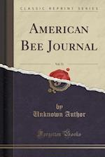 American Bee Journal, Vol. 51 (Classic Reprint)