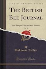 The British Bee Journal, Vol. 18