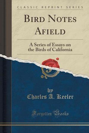 Bird Notes Afield af Charles a. Keeler