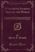 A Vagabond Journey, Around the World