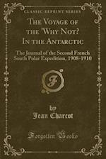 The Voyage of the 'Why Not? in the Antarctic