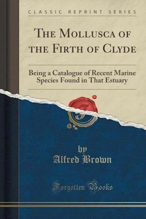 The Mollusca of the Firth of Clyde af Alfred Brown